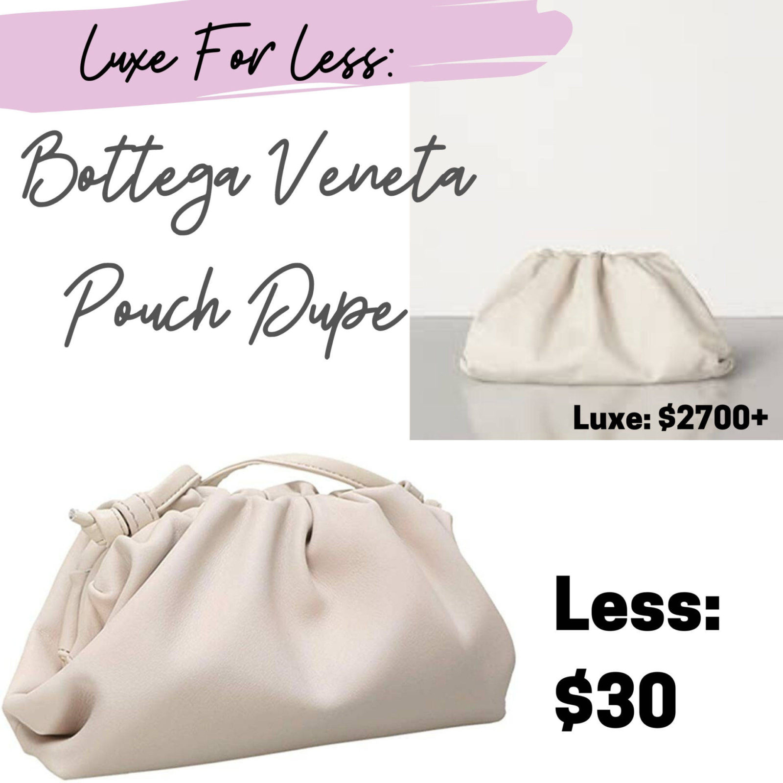 Luxe For Less_ Bottega Veneta Pouch Dupe
